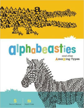 Alphabeasties a typographical alphabet book with animals