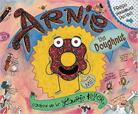 Arnie the Doughnut is a zany don't miss book