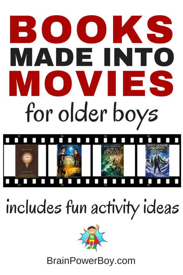 Try this list of books made into movies that will appeal to older boys and be sure to check out the fun activities as well.
