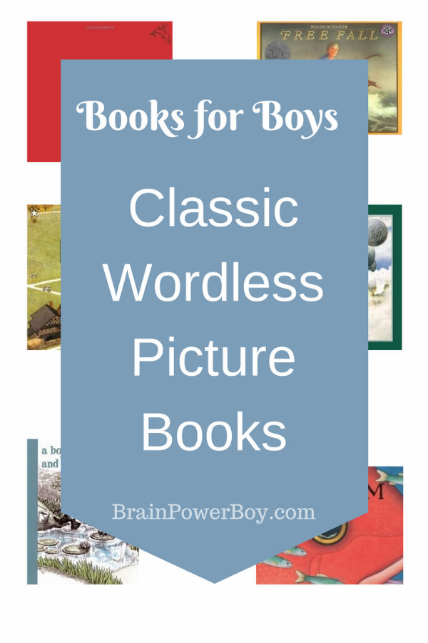 Classic Wordless Picture Books that are a must read! These books were selected with boys in mind. They are titles that they are sure to want to read again and again.