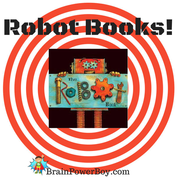 Get the very best robot books for boys. They are simply going to go crazy for these titles!
