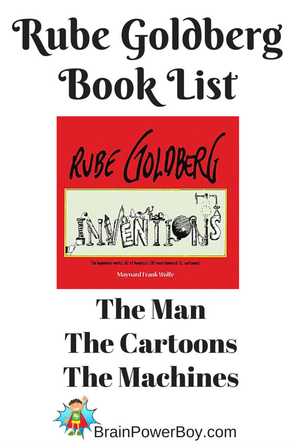 Rube Goldberg is famous for his cartoons of complex machines designed to do extremely simple things. Check out these awesome books to learn more.