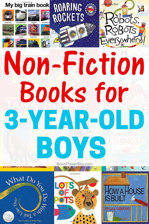 Boys love non-fiction and these are the best nonfiction books for boys who are 3 years old. Do not miss these titles! Includes reading tips and more!!