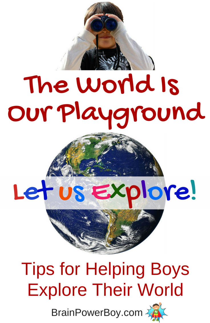 Boys Learning: Tips, by age, for helping boys explore their world and what they learn by doing so.