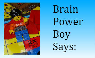 BrainPowerBoy Gives Advice