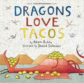 Dragons Love Tacos made the New York Times Best Seller List. It is oddly wonderful.