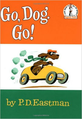 Go, Dog Go! will have boys laughing and enjoying reading.