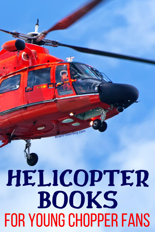 Helicopter books for toddlers, preschoolers and kindergarteners! If you have a young helicopter fan who loves choppers, you need to see this book list!