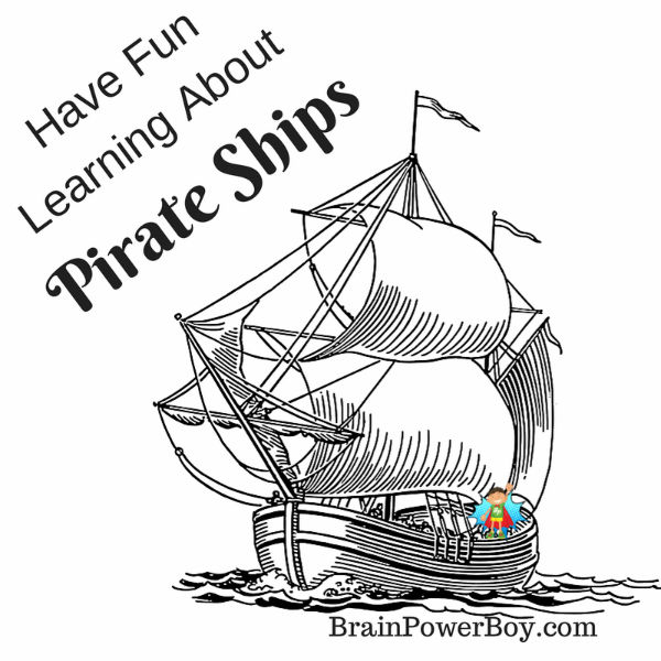 Use this Unit Study to Learn about Pirate Ships. Fun Learning for Boys with videos, diagrams or ships, life on board, videos, activities and more.