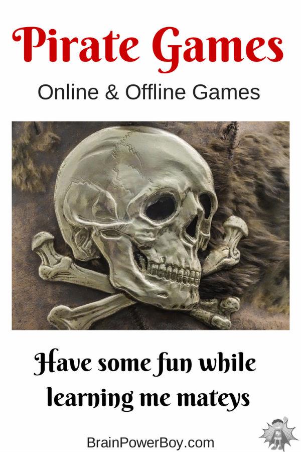 Arrr, It Be Pirate Games!