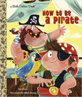 How to Be a Pirate is an instruction manual on becoming a pirate.