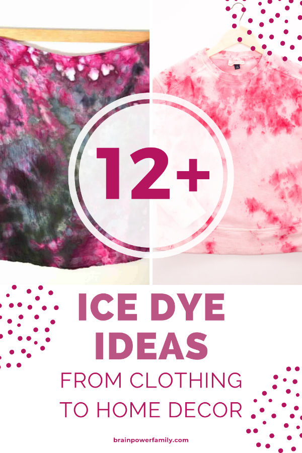 Ice Dye Tie Dye Ideas