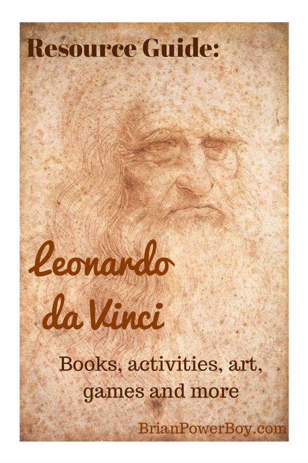 Leonardo da Vinci Homeschool Unit Study with books, art, activities, games and more | BrainPowerBoy