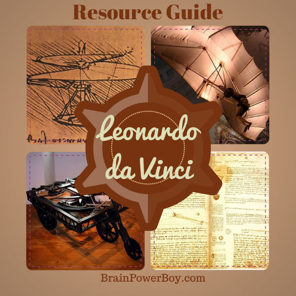 Leonardo da Vinci Homeschool Unit Study with activities, books, art, games and more | BrainPowerBoy.com