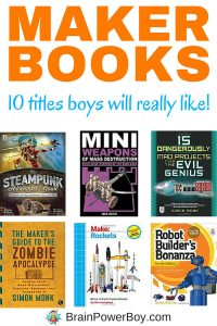 Awesome maker books that boys will really like! You know, with projects that include robots and rockets, steampunk and zombies, hovercraft and weapons, catapults and submarines. Very cool maker projects that boys will learn a lot from doing. Click picture to see the annotated list of 10 books.