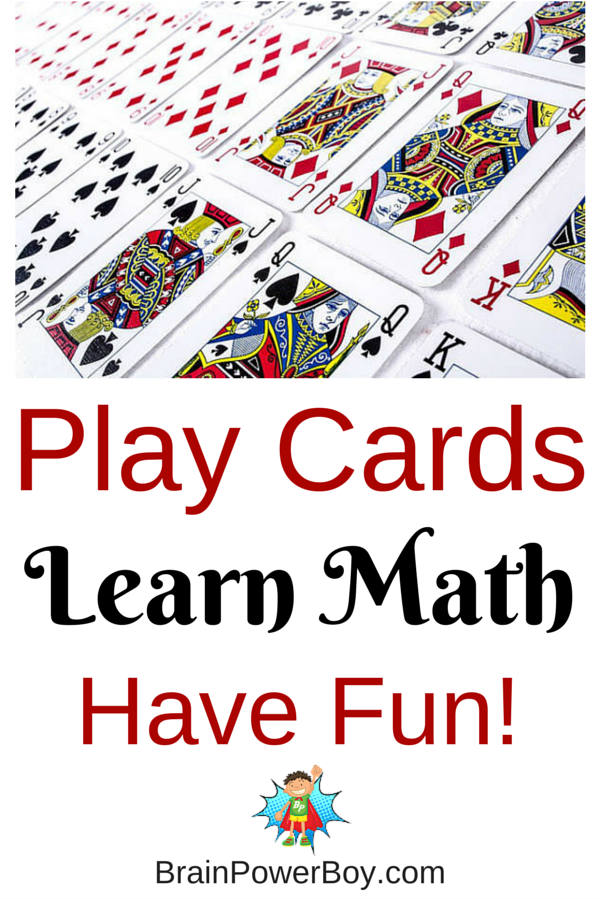 Play some card games to get in some math. A whole lot of fun games to try. Some include mathematical analysis as well.
