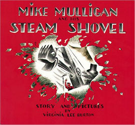 Mike Mulligan and his Steam Shovel is a well-loved classic
