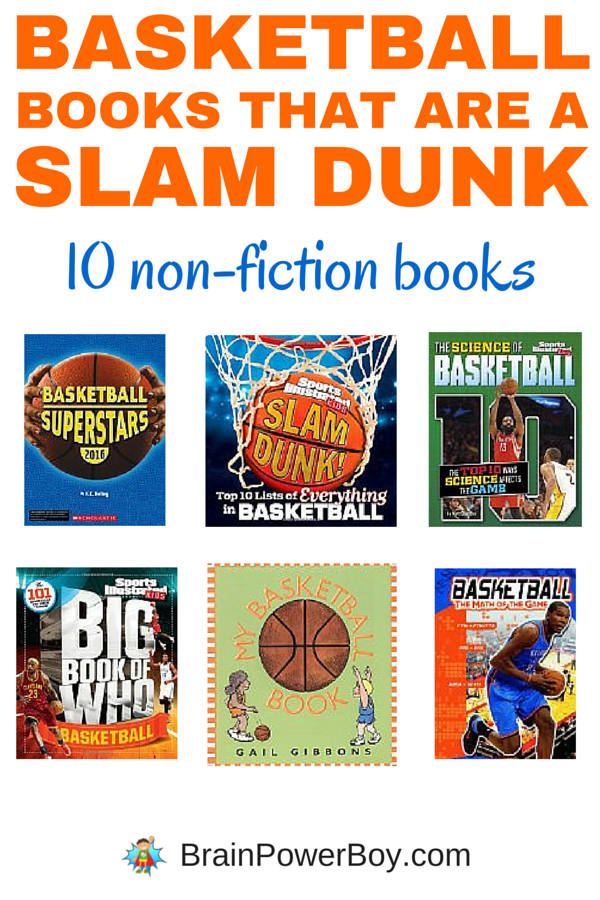 Try these awesome basketball books that are sure to please your basketball fan. 10 non-fiction books for toddlers to teens.
