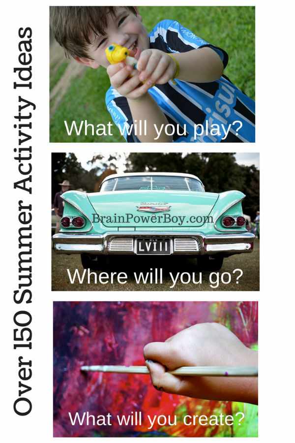 Over 150 Summer Activity Ideas Geared Towards Boys | BrainPowerBoy