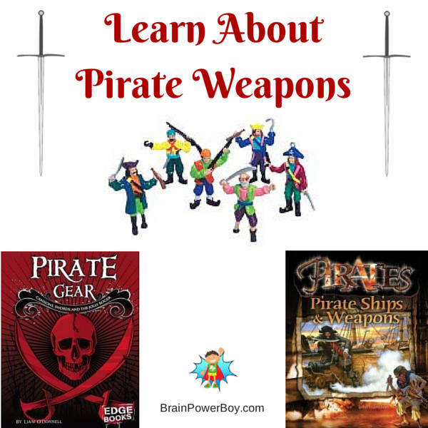 Pirate Weapons Homeschool Unit Study with great (and fun!) resources.