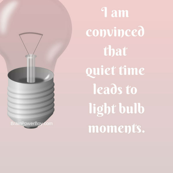 I am convinced that quiet time leads to light bulb moments graphic with lightbulb