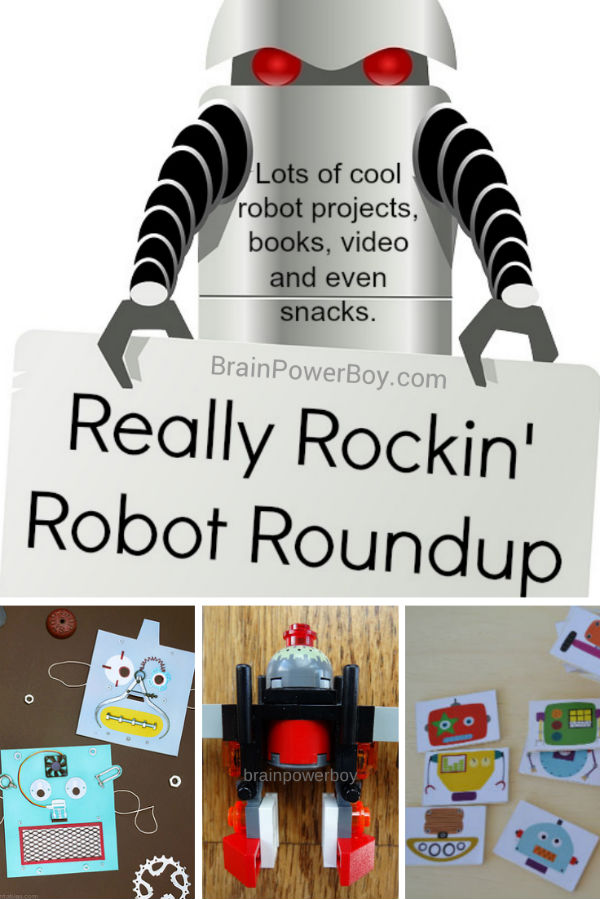 Really Rockin' Homeschool Unit Study on Robots. Make robot projects, read books, watch a video and have a robot snack--lots of fun learning. | BrainPowerBoy.com