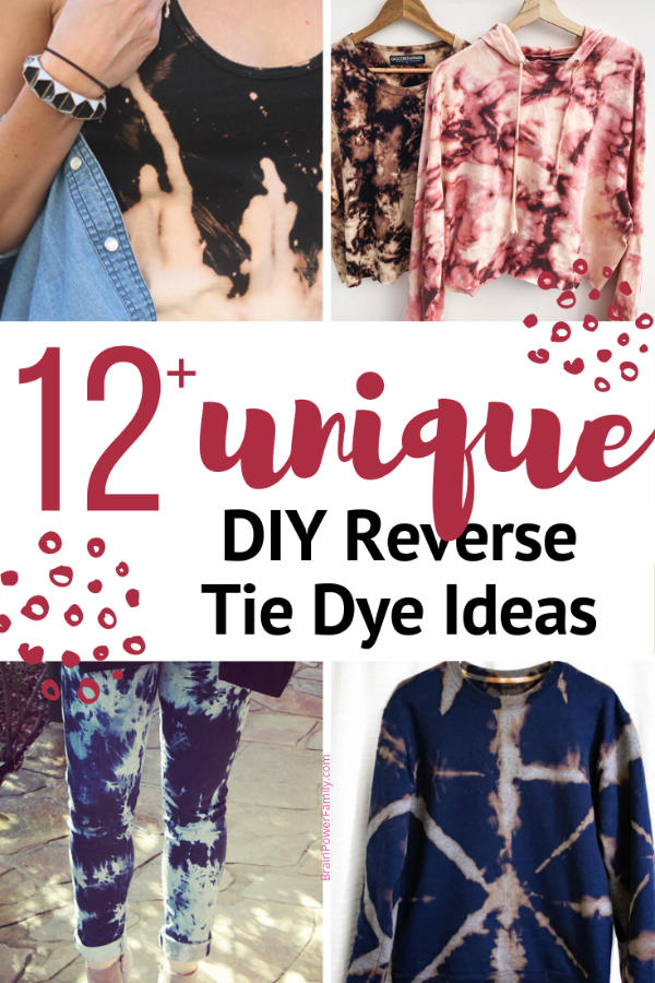 Unique Reverse Tie Dye Ideas showing sweatshirts, dress and jeans