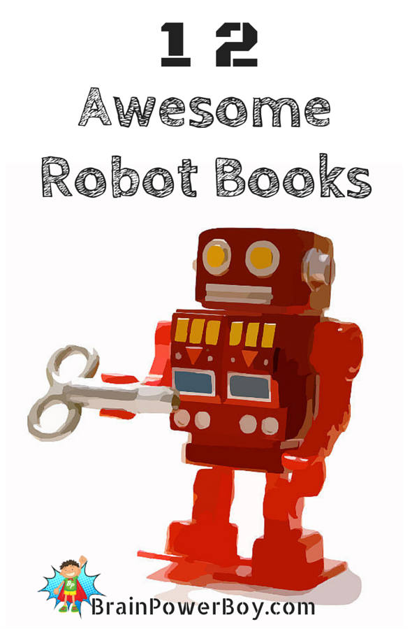 12 of the very best robot books! If you have a boy who absolutely loves robots, you cannot miss this list.