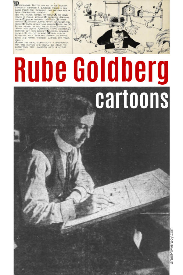 See some incredible Rube Goldberg cartoons and learn about this prolific cartoonist.