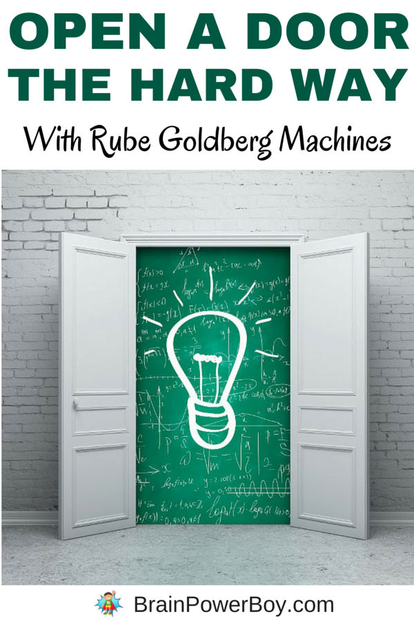 Want to know how to open a door the hard way? Watch these videos of Rube Goldberg Machines™ and you will see all sorts of fun ideas that show how to do an easy task in the most complex way possible. This is a great project for kids to do and it is filled with creativity and learning opportunities.