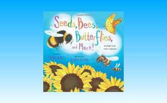 Seeds Bees Butterflies and More! Poems for Two Voices cover image