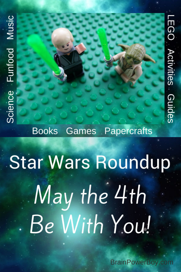 Star Wars Roundup with Activities, Books, LEGO, Music, Science, FunFood, Guides, Games and More | BrainPowerBoy.com