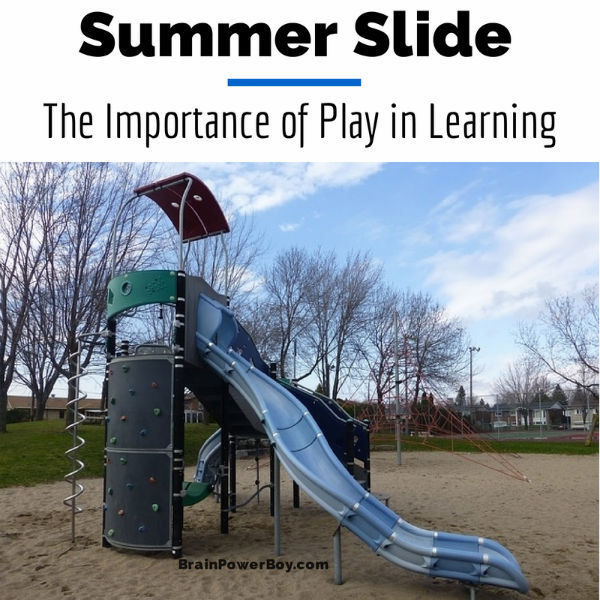 Summer Slide and The Importance of Play in Boys' Learning | BrainPowerBoy