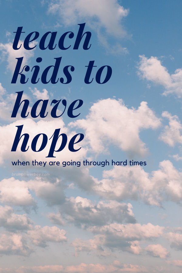 Clouds in sky. Teaching kids to have hope through hard times.
