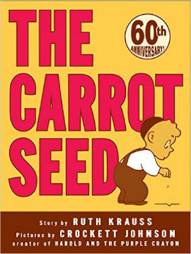 The Carrot Seed features a strong determined boy and is a classic for a reason
