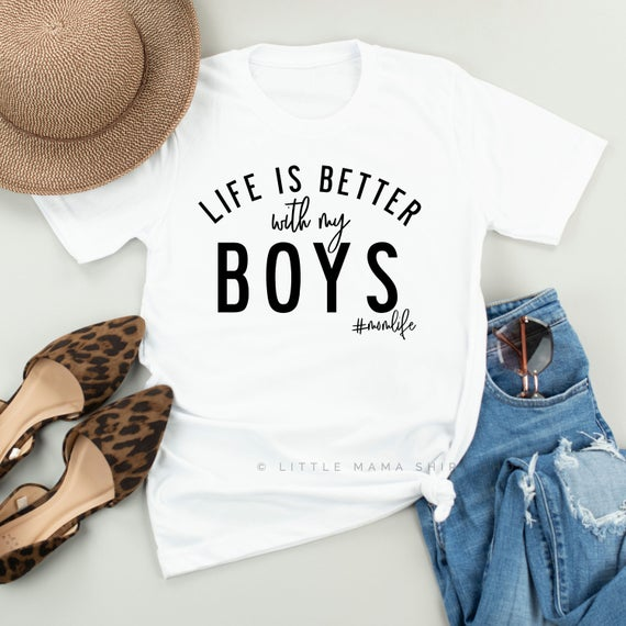 Life is Better with my Boys Tee