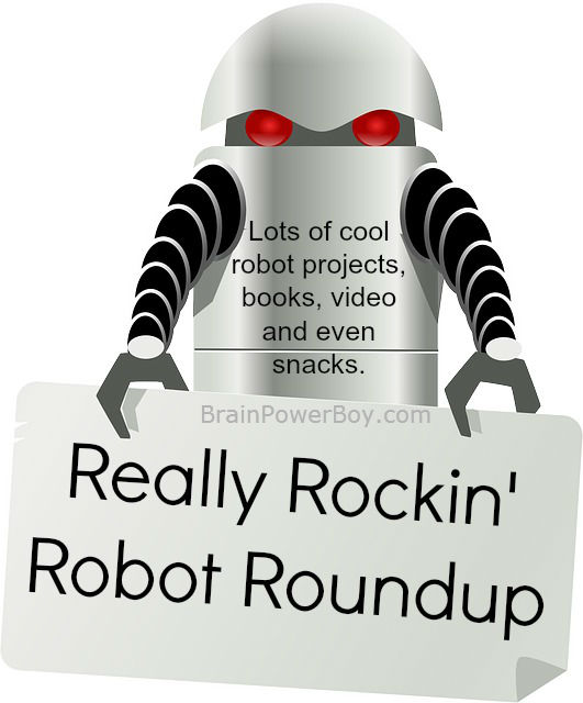 Really Rockin' Homeschool Unit Study on Robots. Lot of of fun learning! | BrainPowerBoy.com