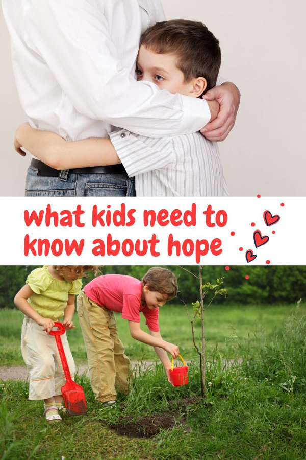 What kids need to know about hope.